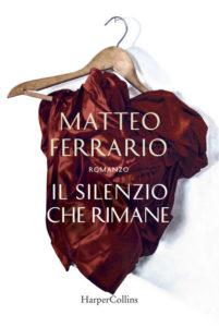 IL SILENZIO CHE RIMANE Matteo Ferrario Recensioni Libri e News Unlibro