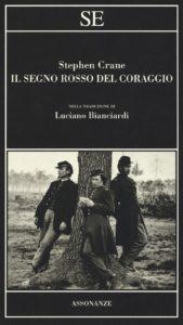 IL SEGNO ROSSO DEL CORAGGIO Stephen Crane Recensioni Libri e News Unlibro