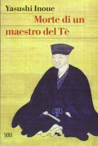 MORTE DI UN MAESTRO DEL TE Yasushi Ioue Recensioni Libri e News Unlibro