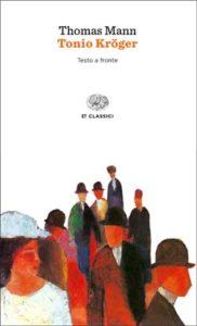 TONIO KRÖGER Thomas Mann Recensioni Libri e News UnLibro
