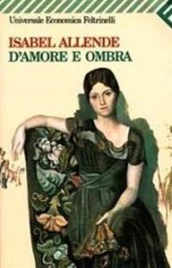 D'AMORE E OMBRA Isabel Allende Recensioni Libri e News Unlibro