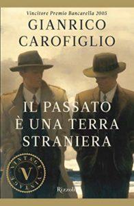 IL PASSATO È UNA TERRA STRANIERA Gianrico Carofiglio recensioni Libri e News UnLibro