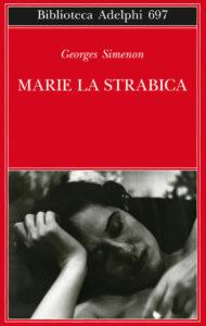 MARIE LA STRABICA Geoges Simenon Recensioni Libri e News Unlibro