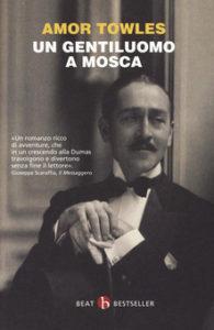 UN GENTILUOMO A MOSCA Amor Towles recensioni Libri e News unlibro