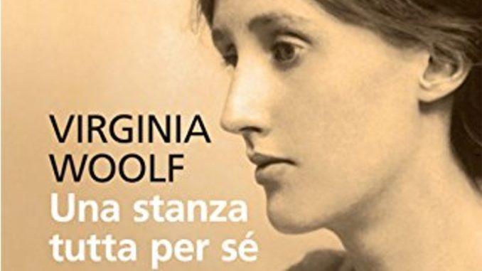 UNA STANZA TUTTA PER SÉ Virginia Woolf