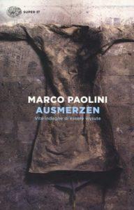 AUSMERZEN Vite indegne di essere vissute, di Marco Paolini
