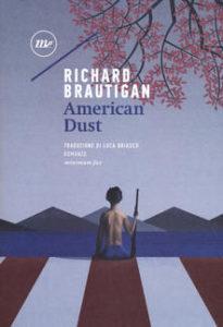 AMERICAN DUST Richard Brautigan recensioni Libri e News Unlibro