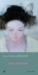 L'ORA DI AGATHE Anne Catherine Bomann Recensioni Libri e News Unlibro