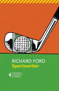 SPORTSWRITER Richard Ford Recensioni Libri e News UnLibro