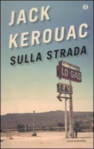 Sulla Strada, di Jack Kerouac