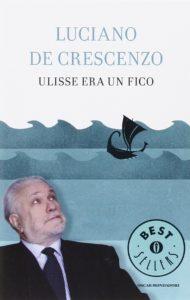 ULISSE ERA UN FICO Luciano De Crescenzo Recensioni Libri e News UnLibro