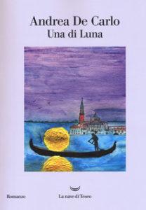 UNA DI LUNA Andrea De Carlo Recensioni Libri e news Unlibro