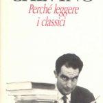 PERCHÉ LEGGERE I CLASSICI Italo Calvino Recensioni Libri e News UnLibro