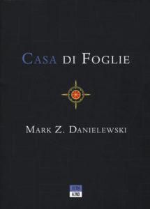 CASA DI FOGLIE, di Danielewski Recensioni Libri e News UnLibro