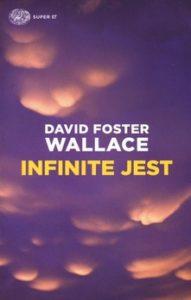 INFINITE JEST David Foster Wallace Recensioni Libri e News Unlibro
