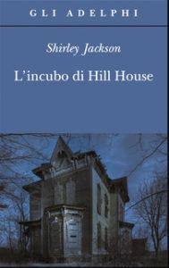 L'INCUBO DI HILL HOUSE, di Shirley Jackson Recensioni Libri e News UnLibro