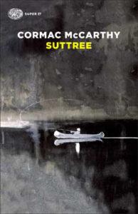 SUTTREE Cormac McCarthy Recensioni libri e News Unlibro