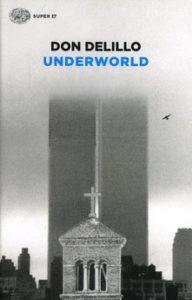 UNDERWORLD Don DeLillo recensioni Libri e News Unlibro