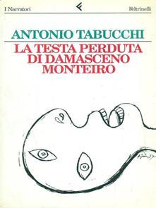 LA TESTA PERDUTA DI DAMASCENO MONTEIRO Antonio Tabucchi recensioni libri e news