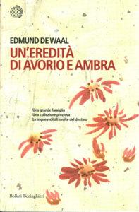 UN'EREDITÀ DI AVORIO E AMBRA Edmund De Waal Recensioni Libri e News UnLibro