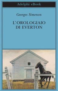 L'OROLOGIAIO DI EVERTON Georges Simenon recensioni Libri e news