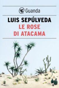LE ROSE DI ATACAMA Atacama di Luis Sepúlveda