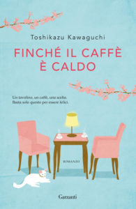 FINCHÉ IL CAFFÈ È CALDO Toshikazu Kawaguchi Recensioni Libri e News