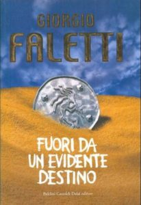 FUORI DA UN EVIDENTE DESTINO Giorgio Faletti recensioni Libri e news