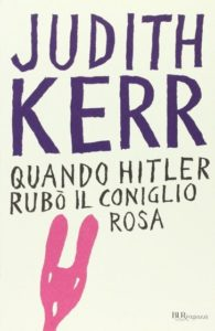 QUANDO HITLER RUBÒ IL CONIGLIO ROSA Judith Kerr Re ensioni Libri e news