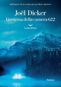 L'ENIGMA DELLA CAMERA 622 Joel Dicker Recensioni Libri e News