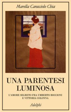 UNA PARENTESI LUMINOSA Marella Caracciolo Chia Recensioni Libri e News