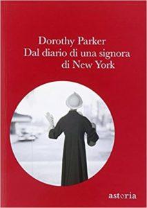 DAL DIARIO DI UNA SIGNORA DI NEW YORK Dorothy Parker Recensioni libri e news