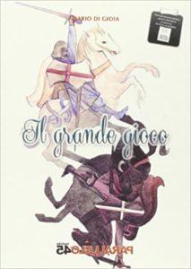 IL GRANDE GIOCO Dario Di Gioia recensioni libri e News