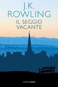 IL SEGGIO VACANTE J. K. Rowling Recensioni Libri e News