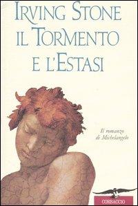 IL TORMENTO E L`ESTASI Irving Stone recensioni Libri e News