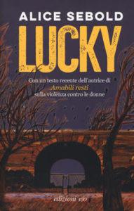 LUCKY Alice Sebold Recensioni Libri e News
