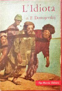 L'IDIOTA Fëdor Dostoevskij