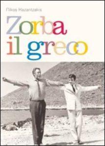 ZORBA IL GRECO Nikos Kazantzakis