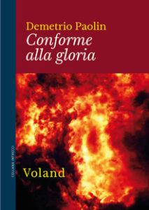CONFORME ALLA GLORIA Demetrio Paolin Recensioni Libri e News