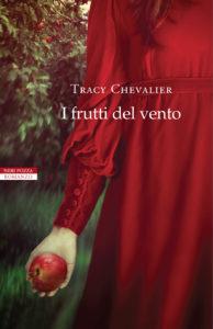 I FRUTTI DEL VENTO Tracy Chevalier Recensioni Libri e News