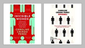 INVISIBLE WOMEN (INVISIBILI), di Caroline Criado Perez Recensioni Libri e News