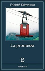 LA PROMESSA Friedrich Dürrenmatt Recensioni Libri e news