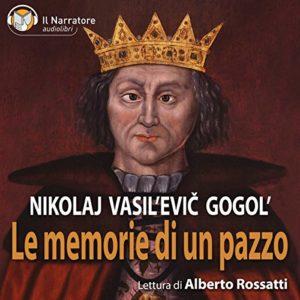 LE MEMORIE DI UN PAZZO Nikolaj Vasil'evič Gogol' Recensioni Libri e News