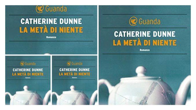 LA METÀ DI NIENTE Catherine Dunne