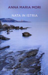 NATA IN ISTRIA Anna Maria Mori Recensioni Libri e News