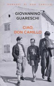 Ciao Don Camillo Giovannino Guareschi