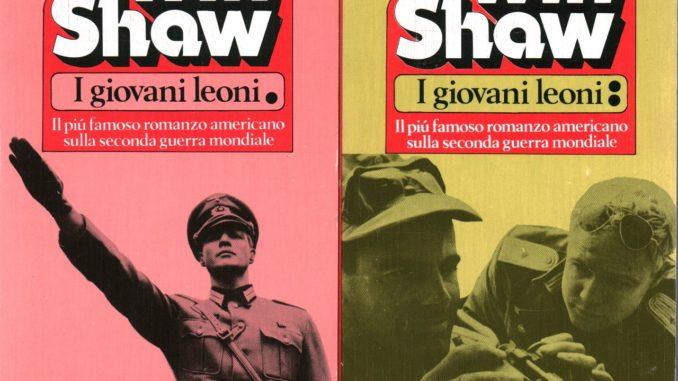 I GIOVANI LEONI, di Irvin Shaw Recensioni Libri e news