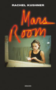 MARS ROOM Rachel Kushner Recensioni Libri e News