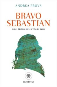 BRAVO SEBASTIAN Andrea Frova Recensioni Libri e News