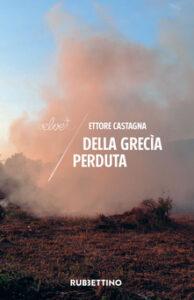 DELLA GRECÌA PERDUTA, di Ettore CastagnaRecensioni libri e News